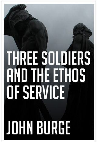 Three Soldiers and the Ethos of Service