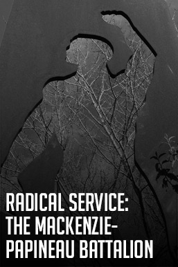 Radical service: the Mackenzie-Papineau Battalion
