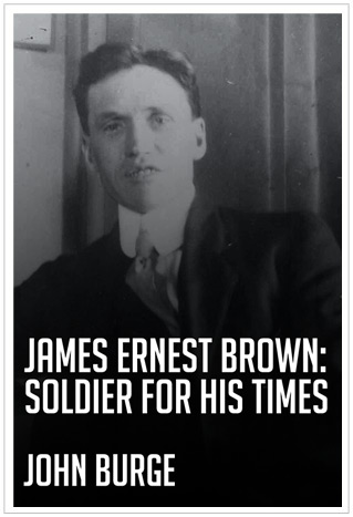 James Ernest Brown: Soldier for his times